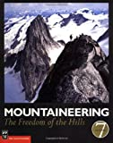 Mountaineering: The Freedom of the Hills (0898868289) by Mountaineers (Society)