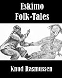 img - for Eskimo Folk-Tales [Illustrated] book / textbook / text book