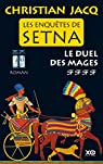 Les enquêtes de Setna - tome 4 Le duel des mages par Jacq