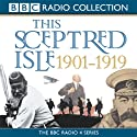 This Sceptred Isle: The Twentieth Century, Volume 1, 1901-1919 (       UNABRIDGED) by Christopher Lee Narrated by Anna Massey, Robert Powell
