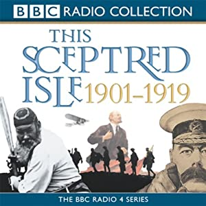 This Sceptred Isle: The Twentieth Century, Volume 1, 1901-1919 | [Christopher Lee]