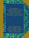 Our country : a household history of the United States for all readers, from the discovery of America to the present time Volume 5