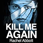 Kill Me Again Audiobook by Rachel Abbott Narrated by Lisa Coleman