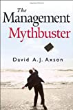 img - for David A. J. Axson'sThe Management Mythbuster [Hardcover](2010) book / textbook / text book