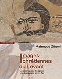 echange, troc Mahmoud Zibawi - Images chrétiennes du Levant. Les décors peints des églises syro-libanaises au Moyen Age