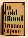 In Cold Blood: A True Account of a Multiple Murder and It's Consequences