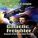 Galactic Freighter: Scourge of the Deep Space Pirates (       UNABRIDGED) by Kenneth E. Ingle Narrated by Joe Farinacci
