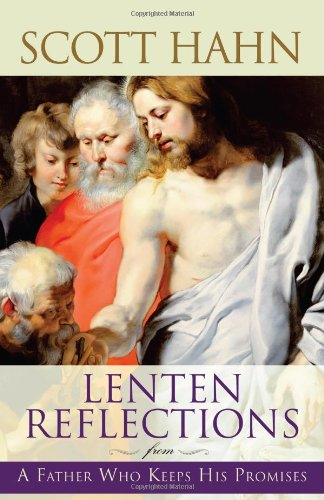 Lenten Reflections From A Father Who Keeps His Promises