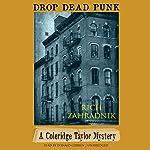 Drop Dead Punk: A Coleridge Taylor Mystery, Book 2 | Rich Zahradnik