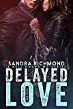 img - for Delayed Love (Hell Hound MC Book 1) book / textbook / text book