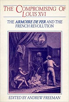 compromising of louis xvi the armoire de fer and the french revolution exeter studies in. Black Bedroom Furniture Sets. Home Design Ideas