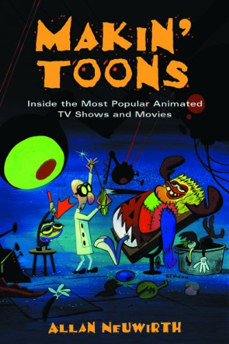 Makin' Toons: Inside The Most Popular Animated Tv Shows And Movies