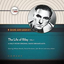 The Life of Riley, Vol. 1  by  Hollywood 360 Narrated by William Bendix
