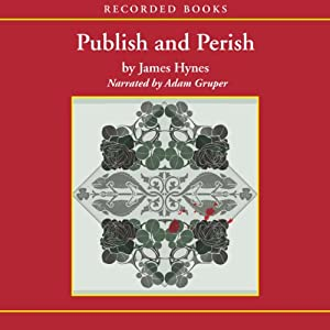 Publish and Perish: Three Tales of Tenure and Terror | [James Hynes]