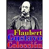 Gustavo Flaubert, sus obras (Memorias de un loco, Madame Bovary, La educación sentimental, La tentación de San...