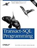Transact-SQL Programming: Covers Microsoft SQL Server 6.5 /7.0 and Sybase Adaptive Server 11.5