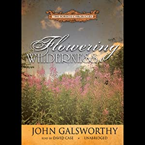 Flowering Wilderness: The Forsyte Chronicles, Book 8 | [John Galsworthy]