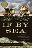 img - for If By Sea: The Forging of the American Navy--from the Revolution to the War of 1812 book / textbook / text book