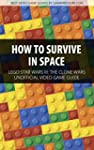 How to Survive in Space - LEGO Star W...