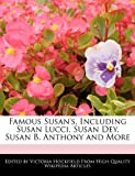 Famous Susan\'s, Including Susan Lucci, Susan Dey, Susan B. Anthony and More