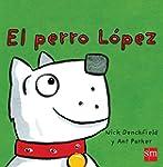 El Perro L�pez (Pollo Pepe)