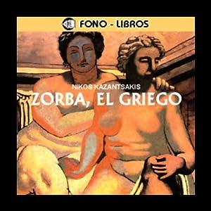 Zorba, el Griego [Zorba, the Greek] Audiobook