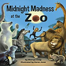 Midnight Madness at the Zoo Audiobook by Sherryn Craig Narrated by Tyler Stoe