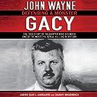 John Wayne Gacy: Defending a Monster Hörbuch von Sam L. Amirante, Danny Broderick Gesprochen von: Robin Bloodworth