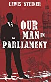 Our Man in Parliament