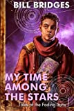 img - for My Time Among the Stars: Tales of the Fading Suns book / textbook / text book
