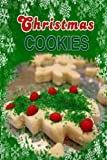 Christmas Cookies: Holiday Chrismas Cookies Blank Recipe Book (Blank Cookbooks for Recipes)