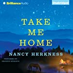 Take Me Home (       UNABRIDGED) by Nancy Herkness Narrated by Shannon McManus