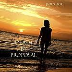 Death by Proposal | Jaden Skye