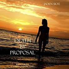 Death by Proposal (       UNABRIDGED) by Jaden Skye Narrated by Fiona McGuinness