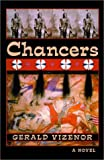 Chancers: A Novel (American Indian Literature and Critical Studies Series, Vol 36)
