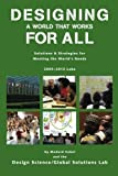 img - for Designing a World that Works For All: Solutions & Strategies for Meeting the World's Needs - 2005-2013 Labs by Medard Gabel (2014-04-21) book / textbook / text book