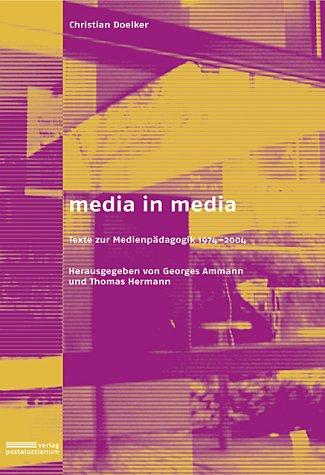 Media in media - Texte zur Medienpädagogik: Ausgewählte Beiträge 1975-2005