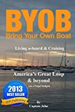 America's Great Loop & Beyond: Cruising on a Frugal Budget (Bring your own Boat)