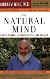 img - for The Natural Mind: A Revolutionary Approach to the Drug Problem book / textbook / text book