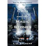 Chin and the Magic Stones: Book One - Becoming Guardians ~ L.J. Salazar