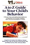 img - for A To Z Guide to your Child's Behavior book / textbook / text book
