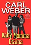 Baby Momma Drama (0758200137) by Weber, Carl