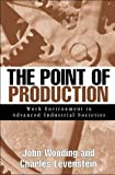 img - for The Point of Production: Work Environment in Advanced Industrial Societies book / textbook / text book