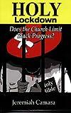 Holy Lockdown: Does the Church Limit Black Progress?