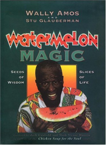 Image for Watermelon Magic : Seeds of Wisdom, Slices of Life