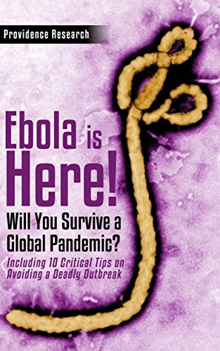 Ebola is Here!: Will You Survive a Global Pandemic?