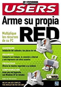 Arme Su Propia Red: Users Express, en Espanol / Spanish (Users Express, 21) (Spanish Edition) Gabriel Strizinec and MP Ediciones