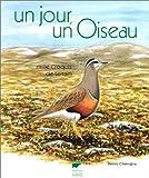 echange, troc Denis Chavigny - Un jour un oiseau