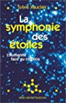 La Symphonie des �toiles : L'Humanit�...