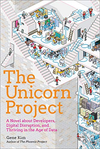 The Unicorn Project A Novel about Developers, Digital Disruption, and Thriving in the Age of Data [Kim, Gene] (Tapa Dura)